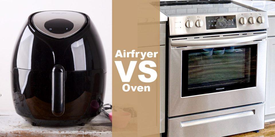 Airfryer vs oven - wat zijn de verschillen?